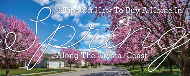 6 Smart & Easy Tips to Maximize Your Springtime Home Buying Efforts Along The Crystal Coast
