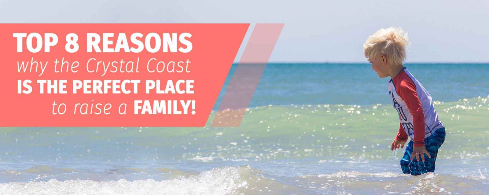 TOP 8 REASONS WHY THE CRYSTAL COAST IS THE PERFECT PLACE TO RAISE A FAMILY
