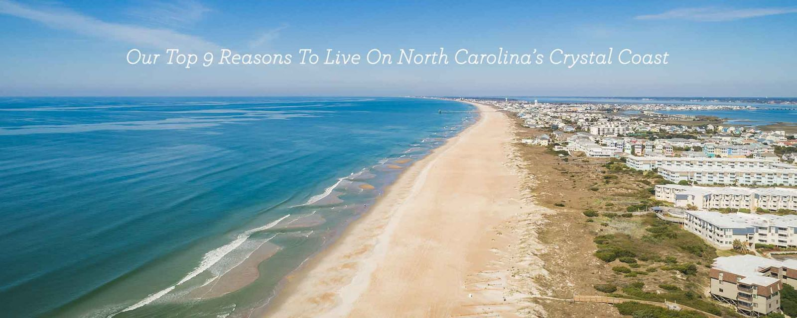 Our Top 9 Reasons To Live Along North Carolina's Crystal Coast